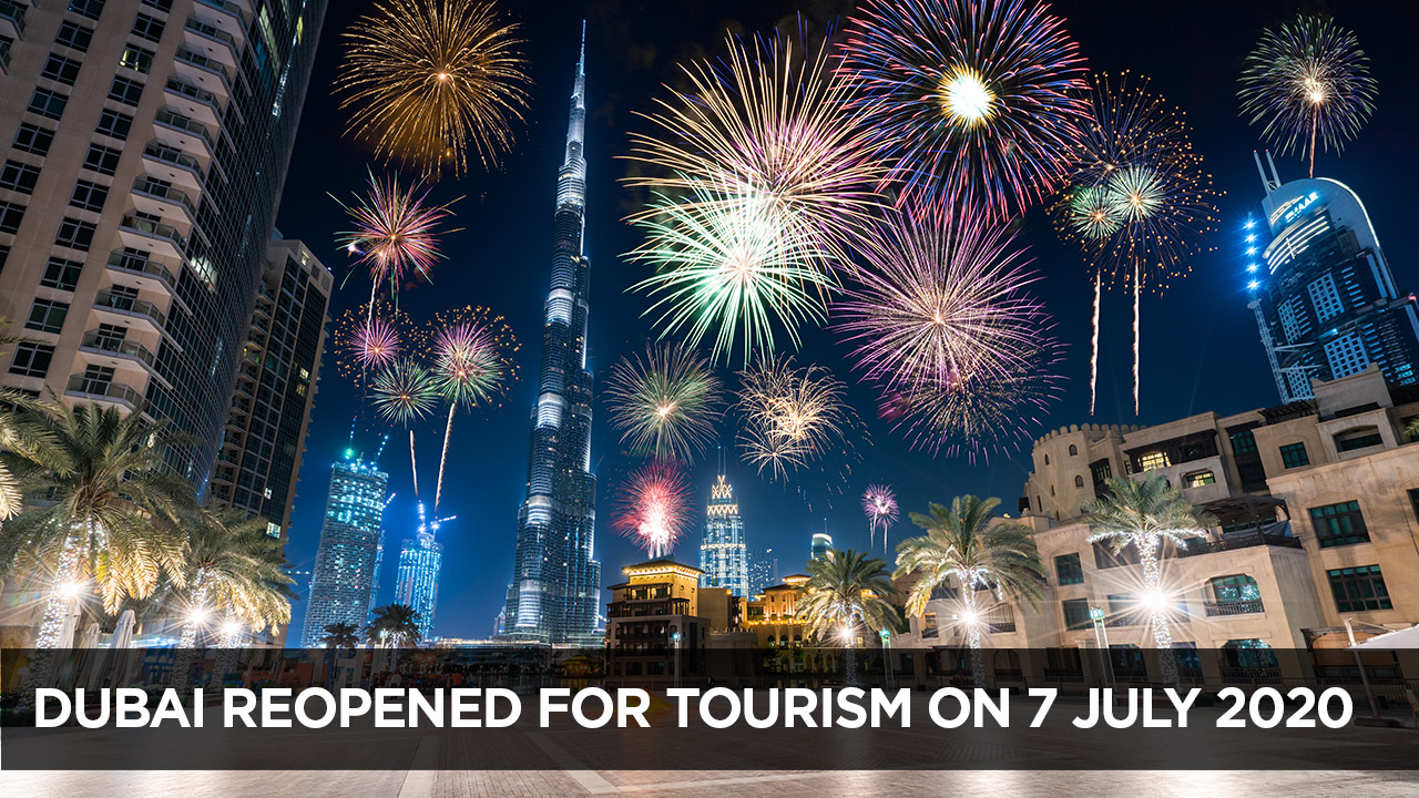 Dubai reopened for tourism on 7 July 2020