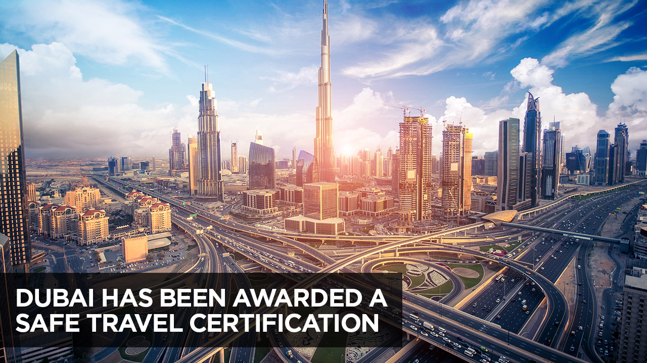 Dubai has been awarded a safe travel certification